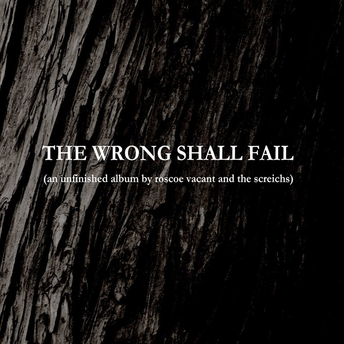 The Wrong Shall Fail